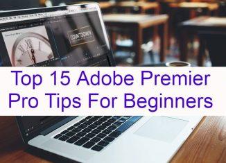 Adobe Premier Pro Tips For Beginners